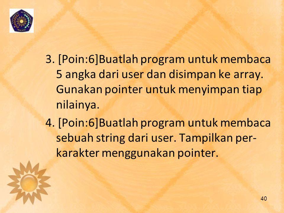 3. [Poin:6]Buatlah program untuk membaca 5 angka dari user dan disimpan ke array.